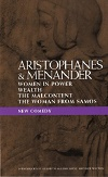 Aristophanes & Menander - Women in Power & Wealth & Malcontent & Woman from Samos