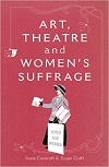 + Art, Theatre and Women's Suffrage