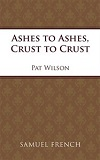 Ashes to Ashes - Crust to Crust