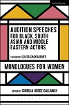 Audition Speeches for Black, South Asian and Middle Eastern Actors - Monologues for Women