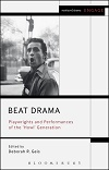 Beat Drama - Playwrights and Performances of the 'Howl' Generation