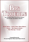 Big Trouble  - Six 10 Minute Plays