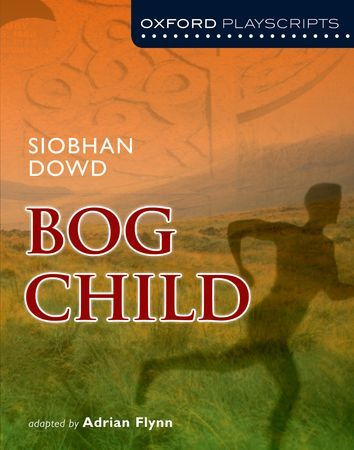 Bog Child - Oxford Playscripts