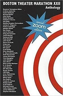 Boston Theater Marathon XXII Anthology – 50 Ten Minute Plays - ZOOM Edition