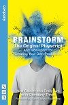 Brainstorm - The Original Playscript (And a Blueprint for Creating Your Own Production)