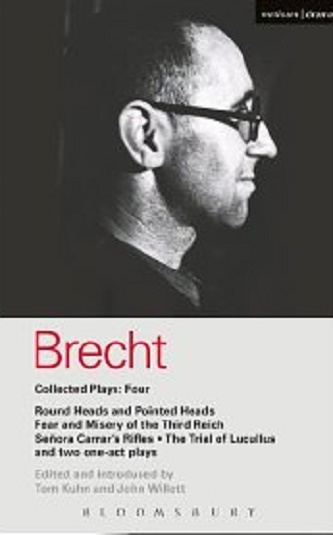 Bertolt Brecht - Plays Vol 4 - Round Heads and Pointed Heads & Fear and Misery of the Third Reich