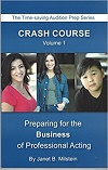 Crash Course - VOLUME ONE - Preparing for the Business of Professional Acting