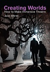 + Creating Worlds - How to Make Immersive Theatre