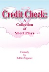 Credit Check - A Collection of Six Short Comedy Plays