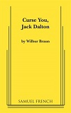 Curse You Jack Dalton - An Old Fashioned Melodrama