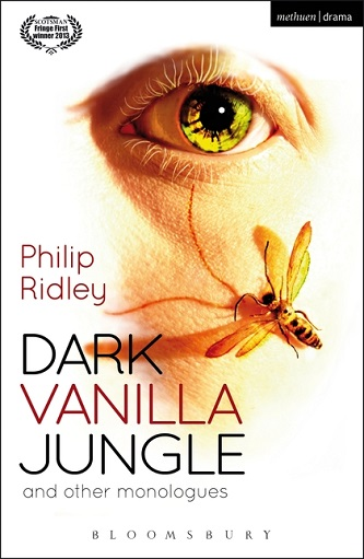 Dark Vanilla Jungle and other Monologues | Philip Ridley | Every