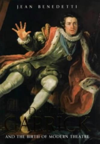 David Garrick and the Birth of Modern Theatre