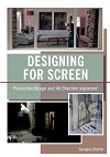 Designing for Screen - Production Design and Art Direct Explained