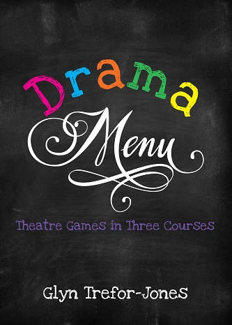 Drama Menu - Theatre Games in Three Courses