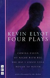 + Elyot - Four Plays - Coming Clean & My Night With Reg & The Day I Stood Still & Mouth to Mouth