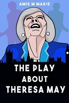 Emperor May & A Play About Theresa May