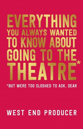 Everything You Always Wanted to Know About Going to the Theatre - But Were Too Sloshed to Ask, Dear