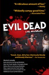 Evil Dead The Musical - USA/CANADA ONLY
