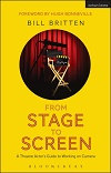 From Stage to Screen - A Theatre Actor's Guide to Working on Camera