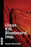 + Glass. Kill. Bluebeard. Imp.