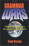 Grammar Wars - 179 Games and Improvs for Learning Language Arts