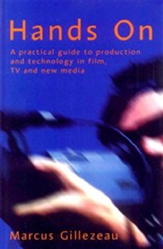 Hands On - A Practical Guide to Production and Technologies in Film & TV and New Media