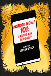 Horror Movie 101 - Failing Can Be Deadly