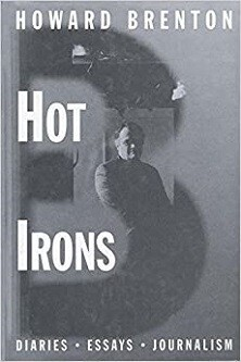 Hot Irons - Diaries, Essays and Journalism