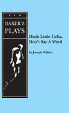 Hush Little Celia - Don't Say a Word