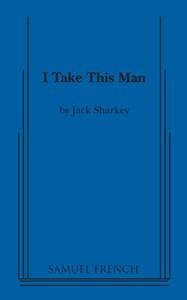 I Take This Man - A Screwball Farce