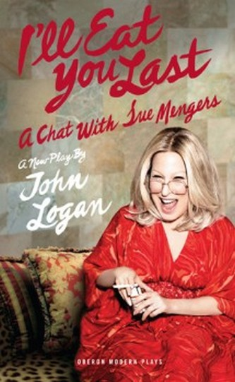 I'll Eat You Last - A Chat With Sue Mengers - OBERON EDITION