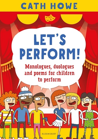 Let's Perform! : Monologues, duologues and poems for children to perform