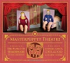 Masterpuppet Theater - The World of Shakespeare At Your Fingertips