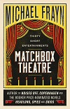 Matchbox Theatre - Thirty Short Entertainments