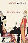 Maugham - Plays - VOLUME ONE