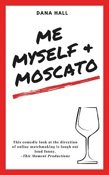 Me, Myself, & Moscato