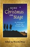 + More Christmas On Stage - An Anthology of ROYALTY-FREE Christmas Plays