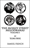 Mosley Street Melodramas - Volume ONE