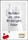 Murder At The Midnight Hour - An Interactive Murder Mystery Game