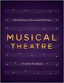 Musical Theatre - A Workbook for Further Study