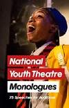 National Youth Theatre Monologues