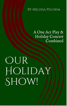 Our Holiday Show - A One Act Play & Holiday Concert Combined