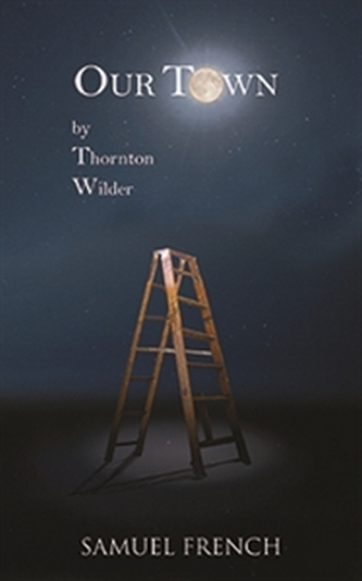 thornton wilder's our town back to 176 quotes from thornton wilder: 'oh, earth, you're too wonderful for anybody to realize you', 'we can only be said to be alive in those moments when our hearts are.