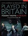 Played in Britain - Modern Theatre in 100 Plays