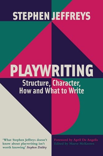 Playwriting - Structure, Character, How and What to Write