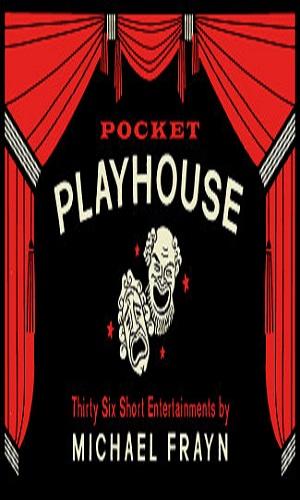 Pocket Playhouse - Thirty-six Short Entertainments