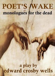 Poet's Wake - Monologues for the Dead