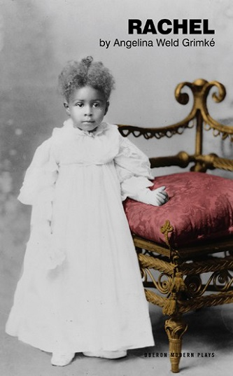 Rachel | Angelina Weld Grimke | Every Play in the World Slavery In The South