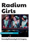 Radium Girls - ONE ACT VERSION