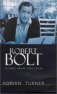 Robert Bolt - Scenes from Two Lives